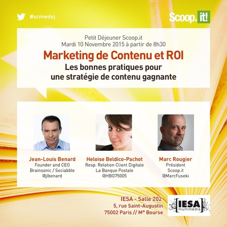 [Event] Petit-déjeuner Scoop.it Mardi 10 Novembre à Paris - Marketing de Contenu et ROI  | Stratégies de contenu - #SCMW2015 | Scoop.it