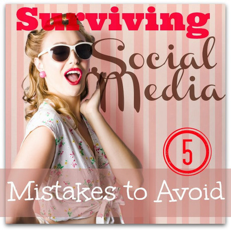 5 Social Media Mistakes to Avoid | Social Media Today | Social Media and Marketing | Scoop.it