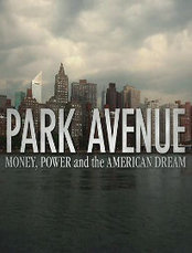 Park Avenue: Money, Power and the American Dream | Videos on Social Issues | Scoop.it