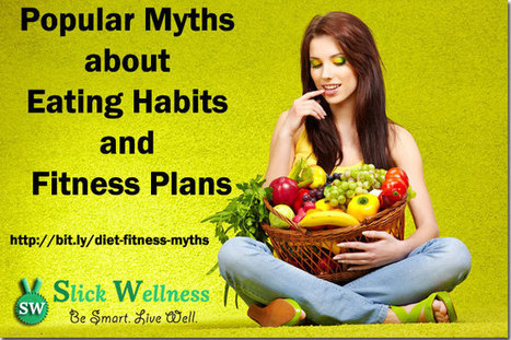 Popular Myths about Eating Habits and Fitness Plans | Life, Love, Personal Development and Family | Scoop.it