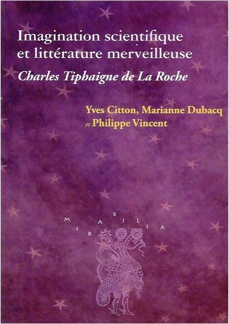 Imagination scientifique et littérature merveilleuse. Charles Tiphaigne de La Roche, Presses universitaires de Bordeaux   Charles Tiphaigne   Scoop.it