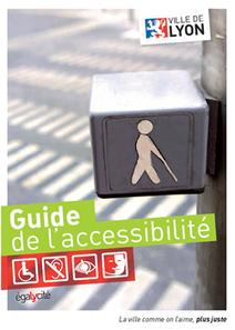 Le nouveau guide de l'accessibilité- Site Officiel de la Ville de Lyon | handicap et surdité | Scoop.it