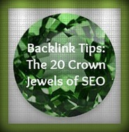 Backlink Tips: The 20 Crown Jewels of SEO | Web Marketing Store | Internet Marketing Blog | Scoop.it