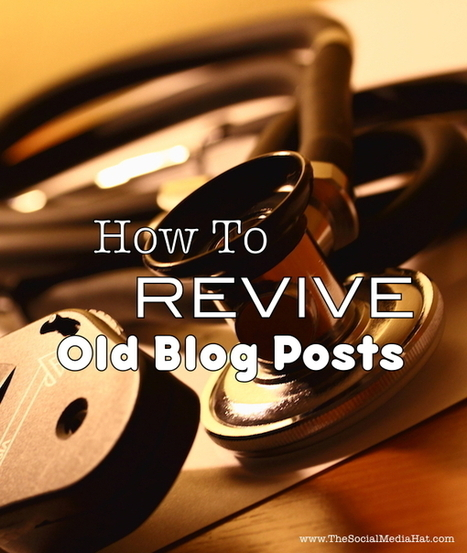 How To Revive Old Blog Content | Content Marketing | Scoop.it