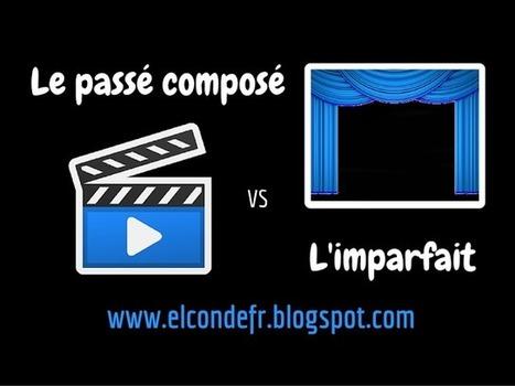 El Conde. fr: Passé composé vs Imparfait | Remue-méninges FLE | Scoop.it