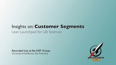 Lean LaunchPad for Life Sciences - Value Proposition and Customers   Biotechnology Entrepreneurship Education   Scoop.it
