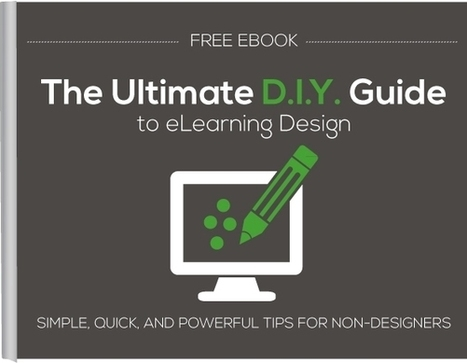 The Ultimate D.I.Y. Guide to eLearning Design | Education Futures | Scoop.it