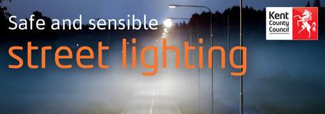 Changes to street lighting - kent.gov.uk | Kent community | Scoop.it