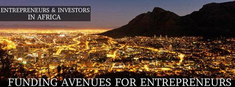 ENTREPRENEURS & INVESTORS IN AFRICA | FUNDING AVE'S | Entrepreneurs & Investors in Africa | Scoop.it