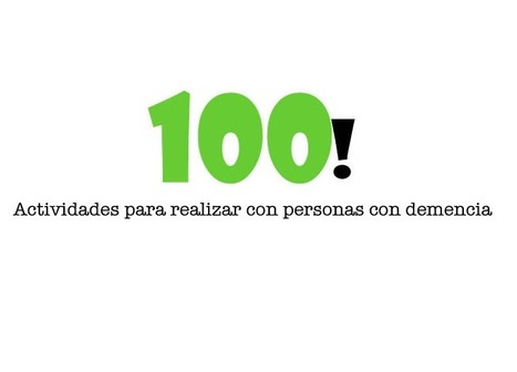 Las 100 actividades para realizar con personas con demencia | enfermedad neurodegenerativa de Alzheimer | Scoop.it