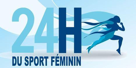 Les 24h du sport féminin, c'est aujourd'hui   Sponsoring   Scoop.it