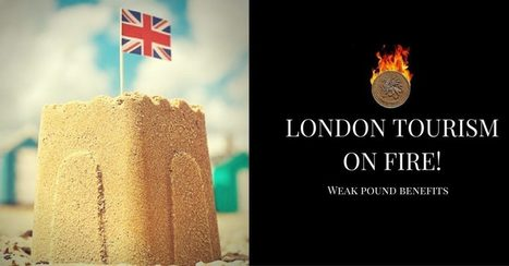 Weak pound benefits London tourism on fire! | Business Meetings Places In North London | Scoop.it