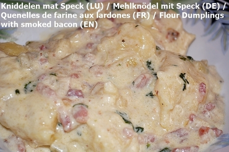 Luxembourg: Kniddelen (Letzeburger-style Flour Dumplings with Smoked Bacon and Butter) | #EatingCulture  | Hobby, LifeStyle and much more... (multilingual: EN, FR, DE) | Scoop.it