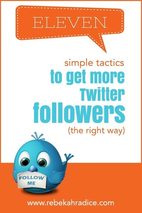 11 Simple Tactics to Get More Twitter Followers (the right way) | SEO | Scoop.it