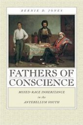 Fathers of Conscience: Mixed-Race Inheritance in the Antebellum ... | biracial literature | Scoop.it
