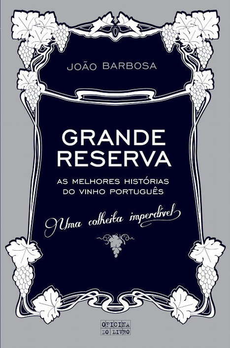 Livro: Grande Reserva de João Barbosa | @zone41 Wine World | Scoop.it