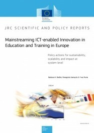 Mainstreaming ICT enabled Innovation in Education and Training in Europe:  Policy actions for sustainability, scalability and impact at system level. - JRC Science Hub - European Commission | Aqua-tnet | Scoop.it