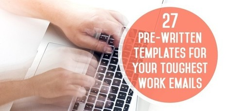 27 Pre-Written Templates for Your Toughest Work Emails | Tech Start-ups, Entrepreneurs, New Ventures | Scoop.it