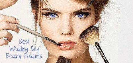 Best beauty products for wedding day | Bridal Hair and Beauty | Scoop.it
