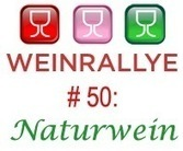 Weinrallye # 50. Naturwein und Konsorten - mein eigener Beitrag | Weinrallye | Scoop.it