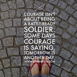 The Real Definition Of Courage - Huffington Post | Maximizing Human Potential | Scoop.it