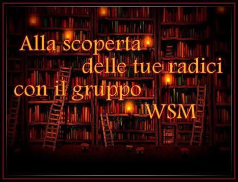 Alla scoperta delle tue radici con il Gruppo WSM | Généal'italie | Scoop.it