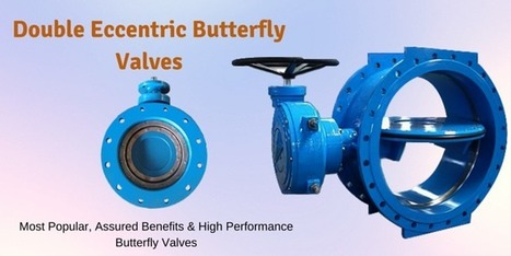 Heavy Duty Double Eccentric Butterfly Valves   Valve manufacturers and exporters in India   Scoop.it