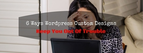 Avoid Trouble with Custom Design for Wordpress   thriveideas   Scoop.it