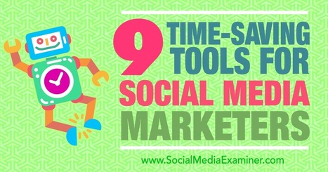 9 Time-Saving Tools for Social Media Marketers : Social Media Examiner | Surviving Social Chaos | Scoop.it