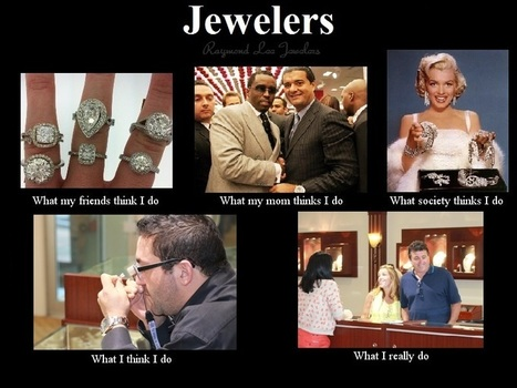 Jewelers | What I really do | Scoop.it