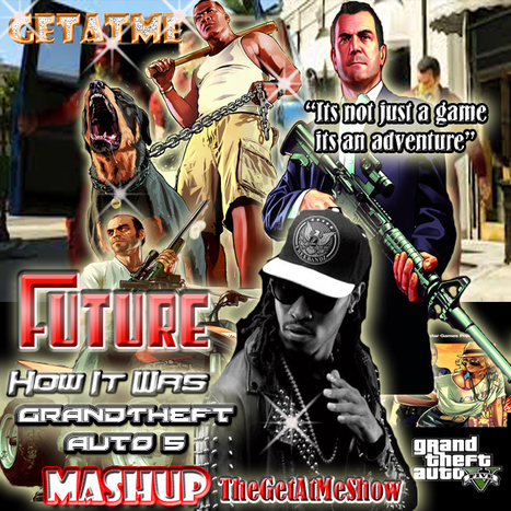 "Future ""HowItWas"" GrandTheftAuto5MashUp #GetAtMe 