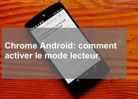Chrome Android: comment activer le mode lecteur | Time to Learn | Scoop.it