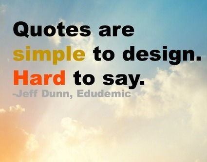 25 Sites For Creating Interesting Quote Images - Edudemic | Learning about Technology and Education | Scoop.it