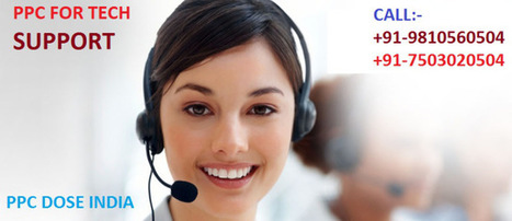 PPC Dose India - 7503020504 | PPC for Tech Support 7503020504 | Scoop.it