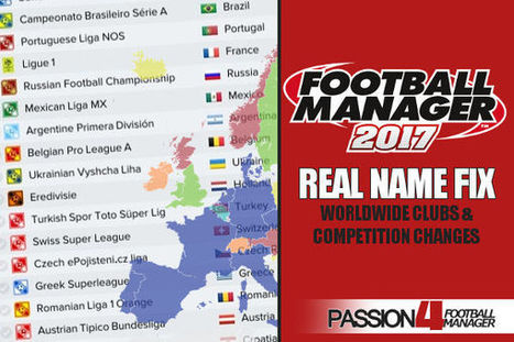 Football Manager 2017 Real Name Fix - Clubs & Competitions   Passion4FM   Football Manager 2017   Scoop.it