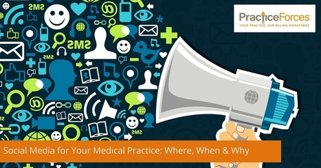 Social Media for Your Medical Practice: Why, Where, & When | Digitized Health | Scoop.it