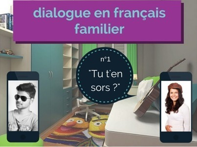 "Dialogue en français familier 1: ""Tu t'en sors ?"" 