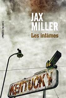 LES INFAMES de Jax Miller aux éditions Ombres Noires | Unwalkers | Revue de web Ombres Noires | Scoop.it