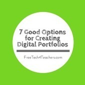 Free Technology for Teachers: 7 Good Options for Building Digital Portfolios - A PDF Handout | Silvana Richardson | Scoop.it