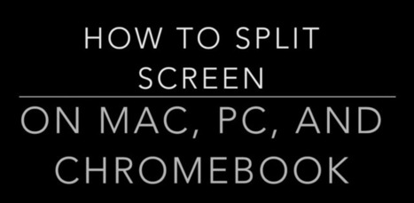 How to Split screen on Mac, PC, and Chromebook | elearning stuff | Scoop.it