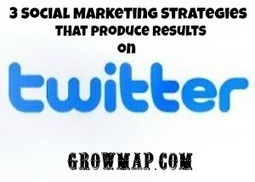 3 Social Marketing Strategies That Produce Results on Twitter | digital marketing strategy | Scoop.it
