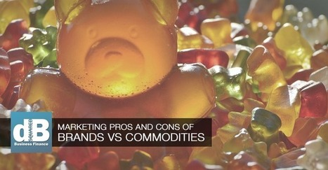 Commodities vs Brands –Marketing Pros and Cons | Small Business Marketing Ideas | Scoop.it