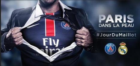 Le Psg lance #Jourdumaillot | Sport and biz | Sportbusiness | Scoop.it