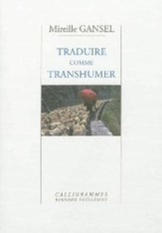 [note de lecture] Mireille Gansel : Traduire comme transhumer | Poezibao | Scoop.it