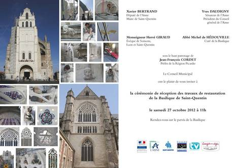 Cérémonie de réception des travaux de restauration de la Basilique de Saint-Quentin | Chroniques d'antan et d'ailleurs | Scoop.it