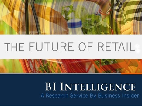 E-COMMERCE AND THE FUTURE OF RETAIL: 2015 [SLIDE DECK] | E-commerce - Insights and trends | Scoop.it