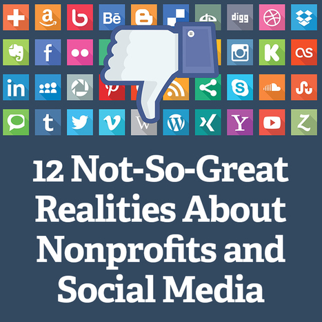 12 Not-So-Great Realities About Nonprofits and Social Media | Nonprofit marketing communications | Scoop.it