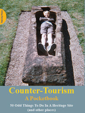 Counter-Tourism: A Pocketbook 50 Odd Things to do in a Heritage Site (and other places) by Crab Man (Phil Smith) | turismo universitario malaga | Scoop.it