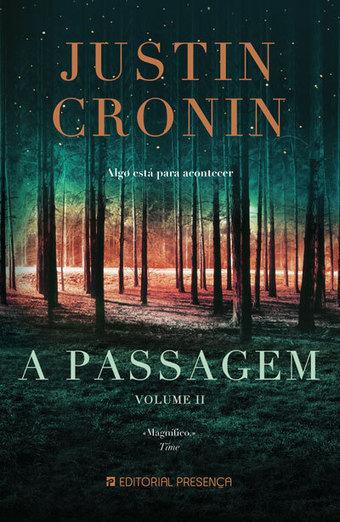 Opinião - A Passagem Livro 1 - Volume II - Justin Cronin- Editorial Presença | Ficção científica literária | Scoop.it
