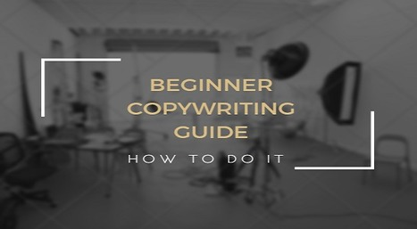 Beginners Guide to Copywriting- How it should be done | SEO | Scoop.it
